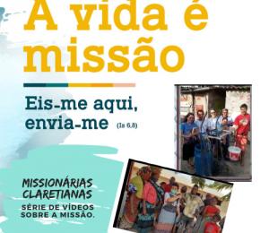 Série de Vídeos e Artigos sobre a Missão. Missionárias Claretianas.