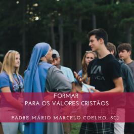 FORMAR PARA OS VALORES CRISTÃOS