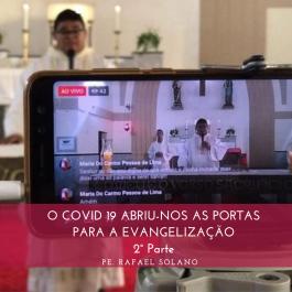 O COVID 19, ABRIU-NOS AS PORTAS PARA EVANGELIZAÇÃO