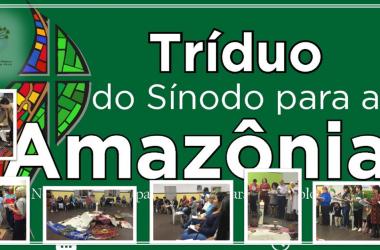 Três semanas do Tríduo do Sínodo para a Amazônia.