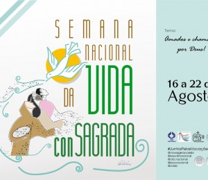 SEMANA NACIONAL DA VIDA RELIGIOSA CONSAGRADA, 16 a 22 de agosto, AMADOS/AS E CHAMADOS/AS POR DEUS