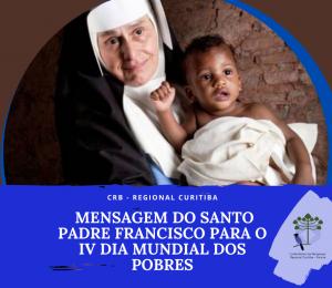 MENSAGEM DO SANTO PADRE FRANCISCO PARA O IV DIA MUNDIAL DOS POBRES