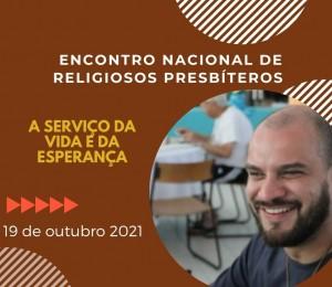 ENCONTRO NACIONAL DE RELIGIOSOS PRESBÍTEROS A SERVIÇO DA VIDA E DA ESPERANÇA
