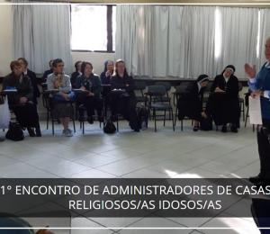 1º Encontro Nacional para Coordenadores e Administradores/as de casas Religiosas de Idosos/as