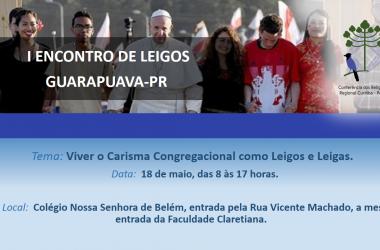 I Encontro de Leigos que vivem o Carisma das Congregações Religiosas em Guarapuava