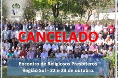 Comunicamos que o Encontro de Religiosos Presbíteros do Regional Sul foi CANCELADO.
